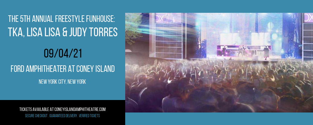 The 5th Annual Freestyle Funhouse: TKA, Lisa Lisa & Judy Torres at Ford Amphitheater at Coney Island