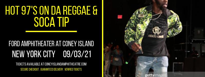 Hot 97's On Da Reggae & Soca Tip at Ford Amphitheater at Coney Island